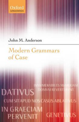 Modern Grammars of Case (Hardback)