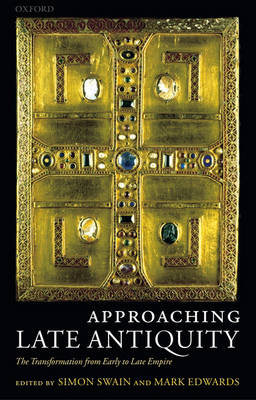 Approaching Late Antiquity: The Transformation from Early to Late Empire (Paperback)