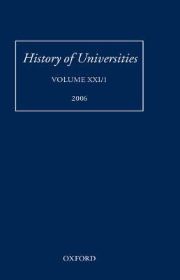 History of Universities: Volume XXI/1 - History of Universities Series (Hardback)