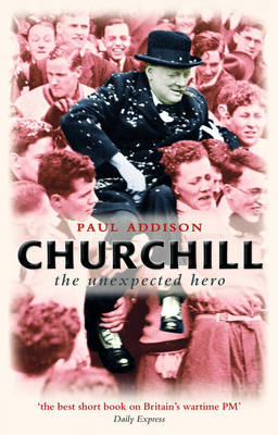 Churchill: The Unexpected Hero (Paperback)