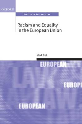 Racism and Equality in the European Union - Oxford Studies in European Law (Hardback)