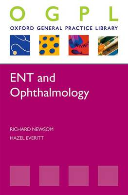 ENT and Ophthalmology - Oxford General Practice Library (Paperback)