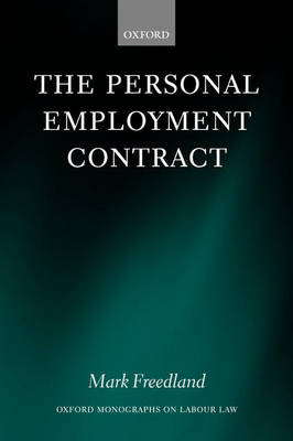 The Personal Employment Contract - Oxford Monographs on Labour Law (Paperback)