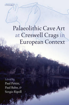 Palaeolithic Cave Art at Creswell Crags in European Context (Hardback)
