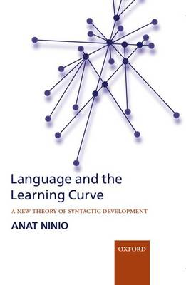 Language and the Learning Curve: A new theory of syntactic development (Hardback)