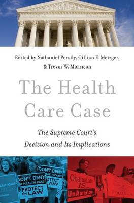 The Health Care Case: The Supreme Court's Decision and Its Implications (Hardback)