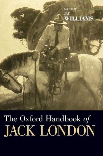 The Oxford Handbook of Jack London - Oxford Handbooks (Hardback)