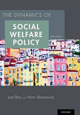 The Dynamics of Social Welfare Policy (Paperback)