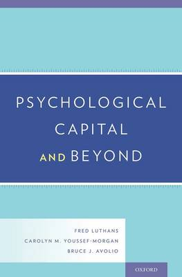 Psychological Capital and Beyond (Hardback)