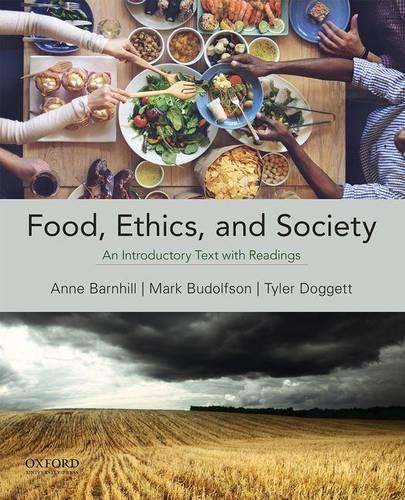 Food, Ethics, and Society: An Introductory Text with Readings (Paperback)
