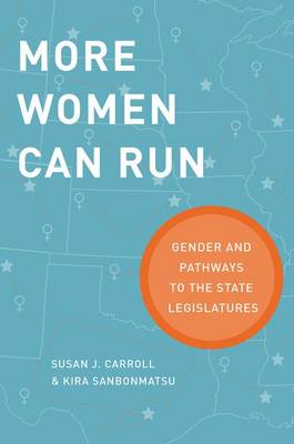 More Women Can Run: Gender and Pathways to the State Legislatures (Paperback)