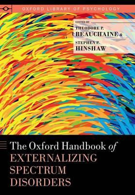 The Oxford Handbook of Externalizing Spectrum Disorders - Oxford Library of Psychology (Hardback)