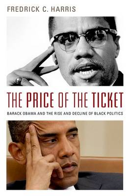 The Price of the Ticket: Barack Obama and Rise and Decline of Black Politics - Transgressing Boundaries: Studies in Black Politics and Black Communities (Paperback)