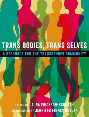 Trans Bodies, Trans Selves: A Resource for the Transgender Community (Paperback)