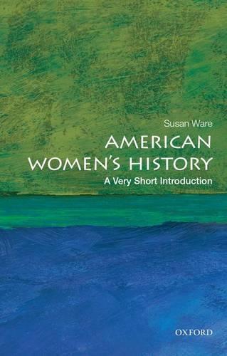 American Women's History: A Very Short Introduction - Very Short Introductions (Paperback)