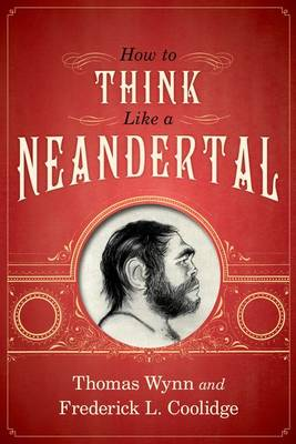 How To Think Like a Neandertal (Paperback)