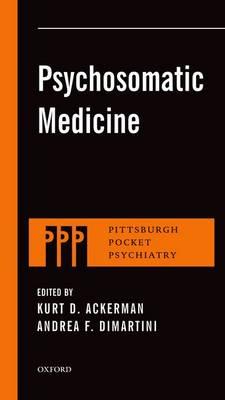 Psychosomatic Medicine - Pittsburgh Pocket Psychiatry Series (Paperback)