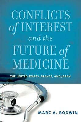 Conflicts of Interest and the Future of Medicine: The United States, France, and Japan (Paperback)