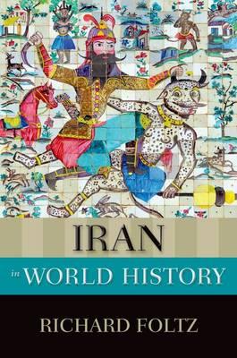Iran in World History - New Oxford World History (Paperback)