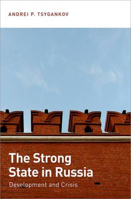 The Strong State in Russia: Development and Crisis (Hardback)