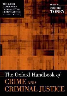 The Oxford Handbook of Crime and Criminal Justice - Oxford Handbooks (Paperback)