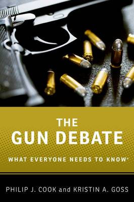 The Gun Debate: What Everyone Needs to Know (R) - What Everyone Needs To Know (R) (Paperback)
