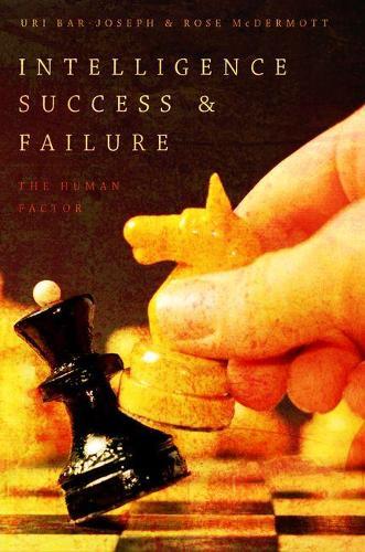 Intelligence Success and Failure: The Human Factor (Hardback)