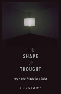 The Shape of Thought: How Mental Adaptations Evolve - Evolution and Cognition Series (Paperback)