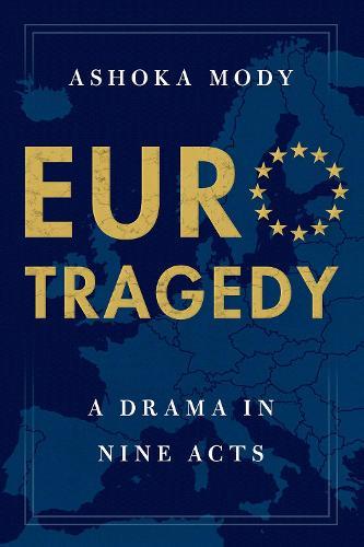 EuroTragedy: A Drama in Nine Acts (Hardback)