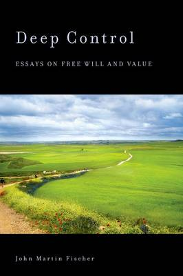 Deep Control: Essays on Free Will and Value (Paperback)