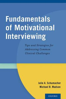 Fundamentals of Motivational Interviewing: Tips and Strategies for Addressing Common Clinical Challenges (Paperback)