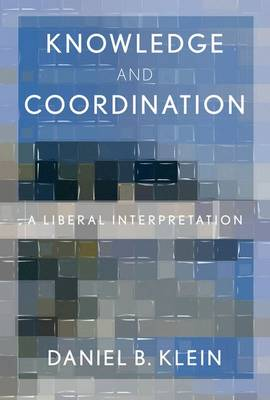Knowledge and Coordination: A Liberal Interpretation (Paperback)