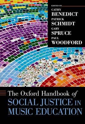 The Oxford Handbook of Social Justice in Music Education - Oxford Handbooks (Hardback)
