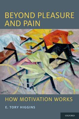 Beyond Pleasure and Pain: How Motivation Works - Social Cognition and Social Neuroscience (Paperback)