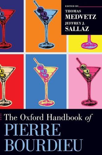 The Oxford Handbook of Pierre Bourdieu (Hardback)