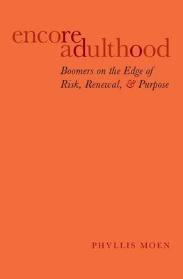 Encore Adulthood: Boomers on the Edge of Risk, Renewal, and Purpose (Paperback)
