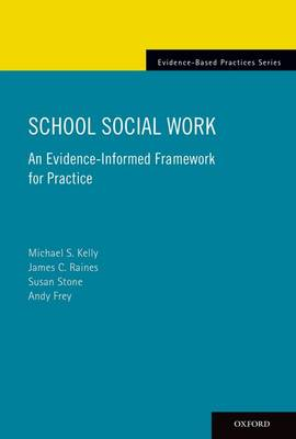 School Social Work: An Evidence-Informed Framework for Practice - Evidence-Based Practices (Paperback)