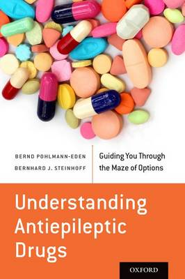 Understanding Antiepileptic Drugs: Guiding You Through the Maze of Options (Paperback)