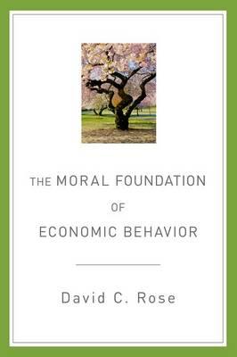 The Moral Foundation of Economic Behavior (Paperback)