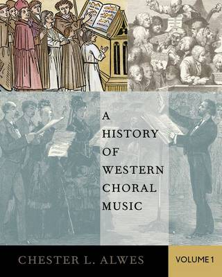 A History of Western Choral Music, Volume 1 (Paperback)