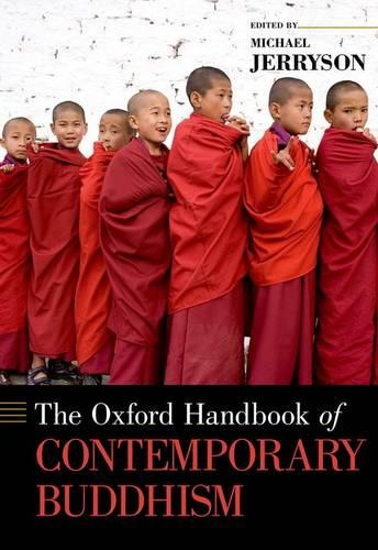 The Oxford Handbook of Contemporary Buddhism - Oxford Handbooks (Hardback)