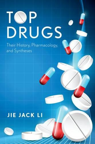 Top Drugs: Their History, Pharmacology, and Syntheses (Hardback)