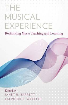 The Musical Experience: Rethinking Music Teaching and Learning (Paperback)
