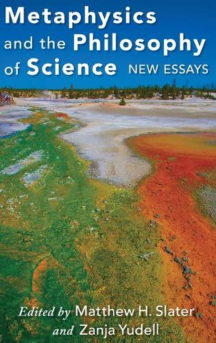 Metaphysics and the Philosophy of Science: New Essays (Hardback)
