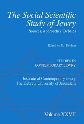 The Social Scientific Study of Jewry: Sources, Approaches, Debates - Studies in Contemporary Jewry (Hardback)