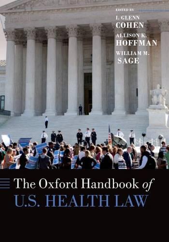 The Oxford Handbook of U.S. Health Law - Oxford Handbooks (Hardback)