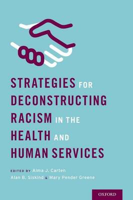 Strategies for Deconstructing Racism in the Health and Human Services (Hardback)
