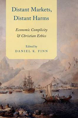 Distant Markets, Distant Harms: Economic Complicity and Christian Ethics (Paperback)