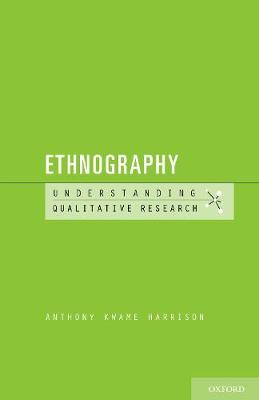 Ethnography - Understanding Qualitative Research (Paperback)