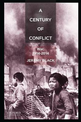 A Century of Conflict: War, 1914-2014 (Paperback)